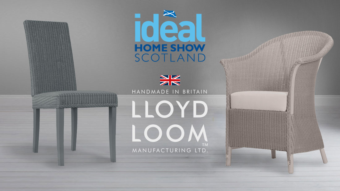 Lloyd Loom coming to the ideal home show Scotland